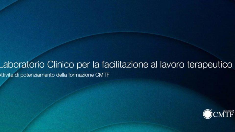 Laboratorio Clinico per la facilitazione al lavoro terapeutico CMTF