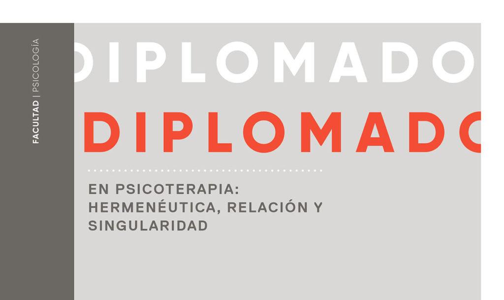 Diplomado en psicoterapia: HERMENÉUTICA, RELACIÓN Y SINGULARIDAD