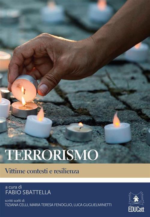 Fabio Sbattella - Terrorismo - Vittime contesti e resilienza