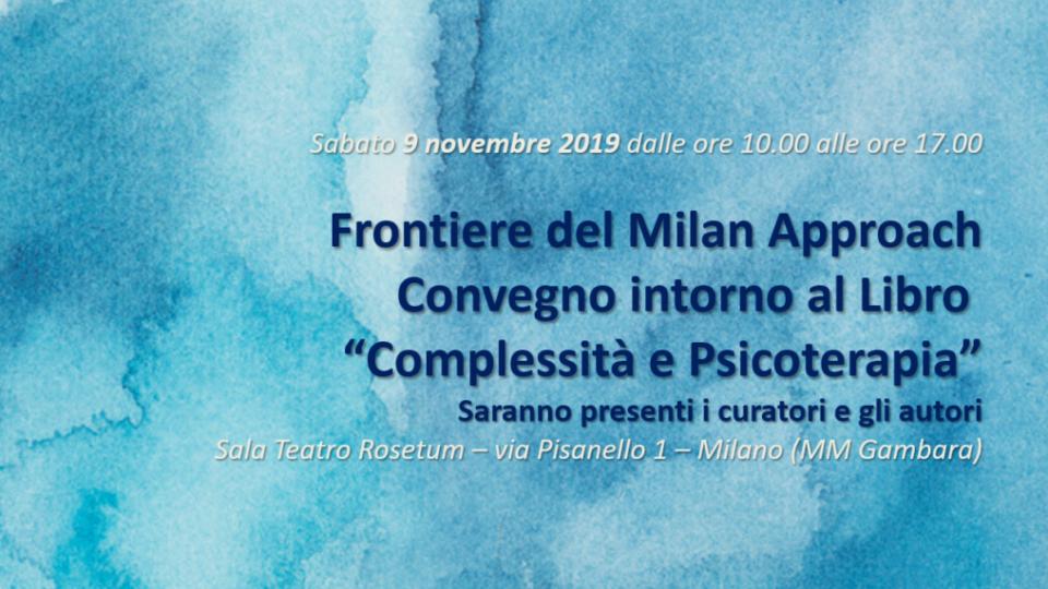 """Frontiere del Milan Approach Convegno intorno al Libro  """"Complessità e Psicoterapia"""