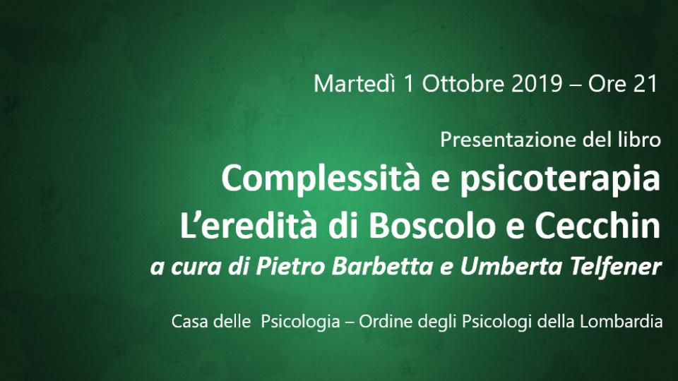 Complessità e psicoterapia L'eredità di Boscolo e Cecchin a cura di Pietro Barbetta e Umberta Telfener