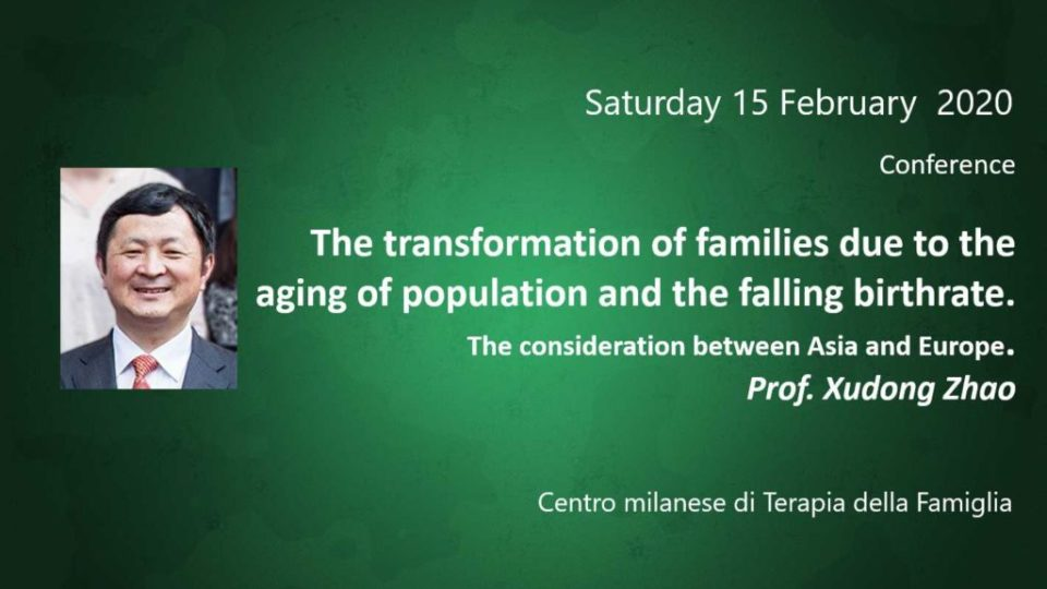 The transformation of families due to the aging of population and the falling birthrate.  The consideration between Asia and Europe. Prof. Xudong Zhao